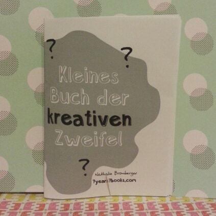 Das kleine Buch der kreativen Zweifel