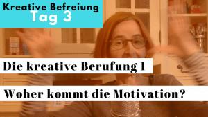 Die kreative Berufung 1: Wie entsteht Motivation?