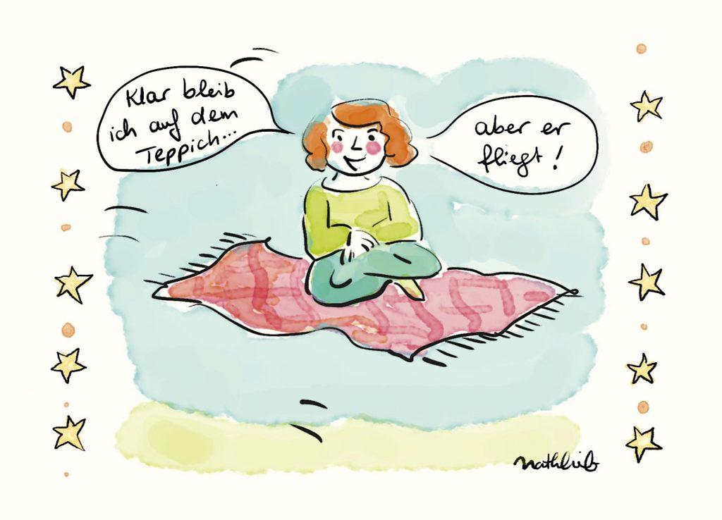 Sprüche zur Ermutigung 1: Ich bleib auf dem Teppich - aber er fliegt