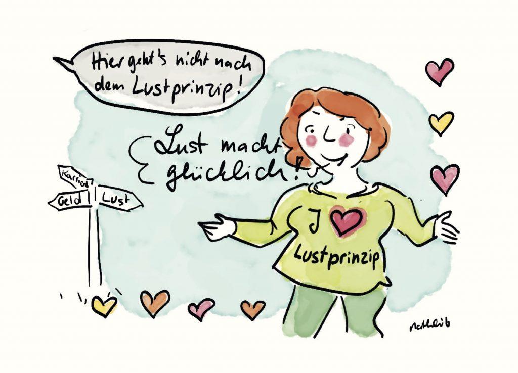 Sprüche zur Ermutigung 2: Hier gehts nicht nach dem Lustprinzip? Lust macht glücklich!